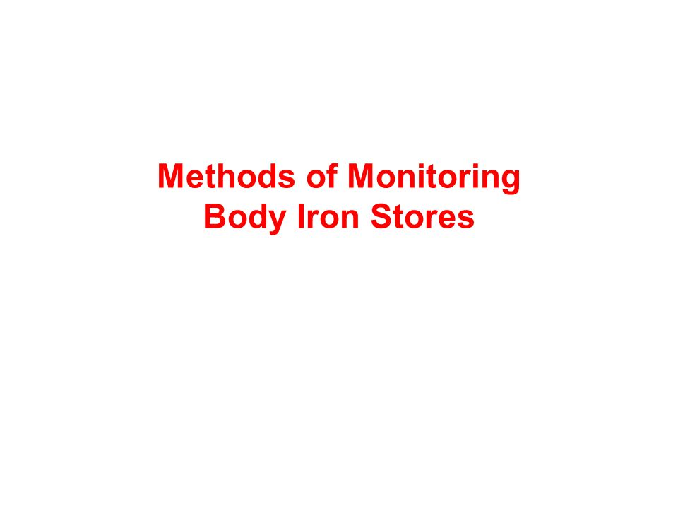 Methods of Monitoring Body Iron Stores