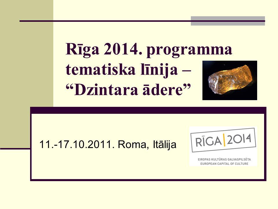 Rīga 2014. programma tematiska līnija – Dzintara ādere 11.-17.10.2011.