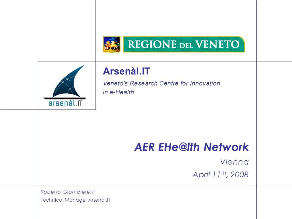 R. Giampieretti / Arsenàl.IT / Veneto Region – Vienna, April 11, 2008 Copyright © 2008 Arsenàl.IT – All Rights Reserved 1 Arsenàl.IT Veneto's Research