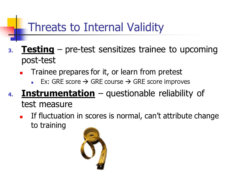 3. Testing – pre-test sensitizes trainee to upcoming post-test Trainee prepares for it, or learn from pretest Ex: GRE score  GRE course  GRE score i