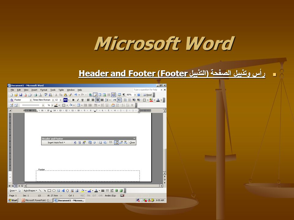 Microsoft Word رأس وتذييل الصفحة ( التذييل Footer ) Header and Footer رأس وتذييل الصفحة ( التذييل Footer ) Header and Footer