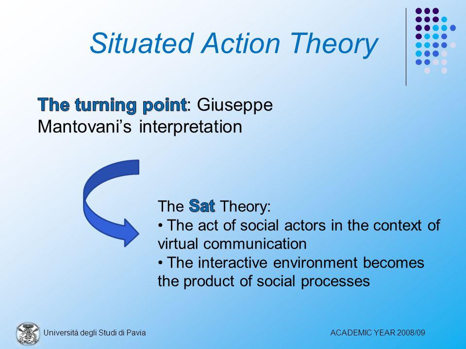 Situated Action Theory Università degli Studi di PaviaACADEMIC YEAR 2008/09