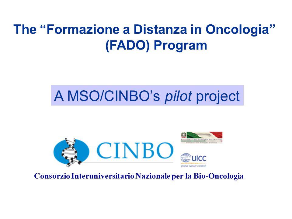 Consorzio Interuniversitario Nazionale per la Bio-Oncologia A MSO/CINBO's pilot project The Formazione a Distanza in Oncologia (FADO) Program