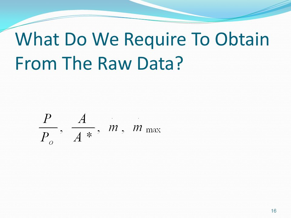 What Do We Require To Obtain From The Raw Data 16
