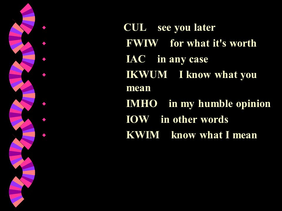 wEw Acronyms: When sending off a quick message, these acronyms can help.