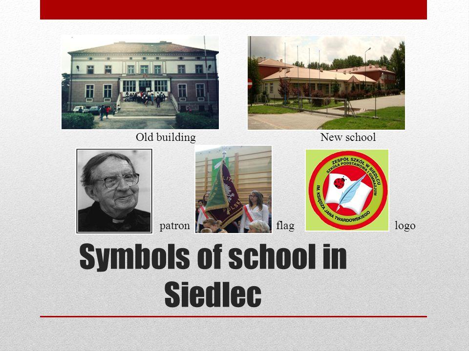 Symbols of school in Siedlec logoflagpatron New school Old building