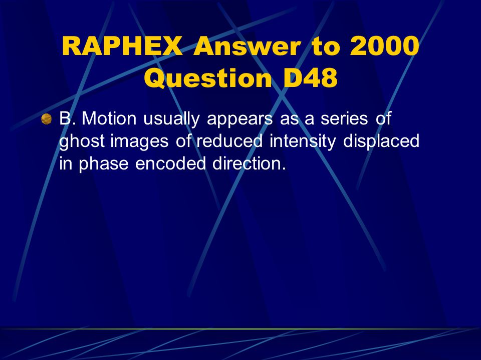 RAPHEX Answer to 2000 Question D48 B.