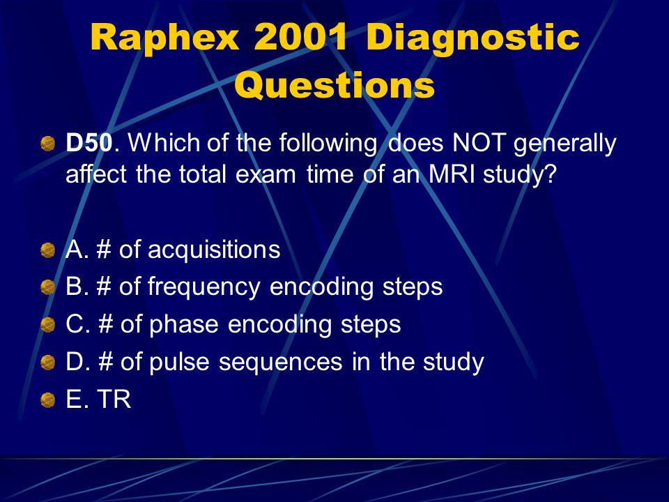 Raphex 2001 Diagnostic Questions D50.