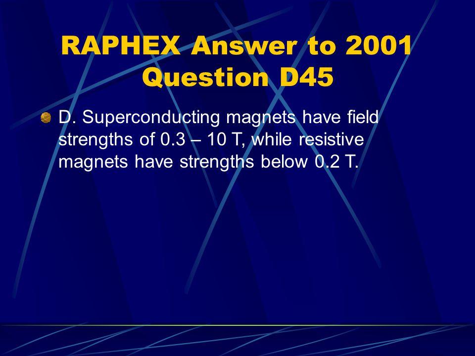 RAPHEX Answer to 2001 Question D45 D.