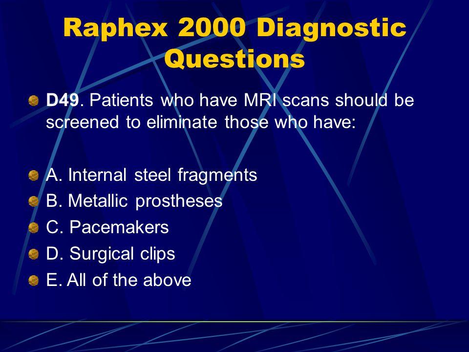 Raphex 2000 Diagnostic Questions D49.