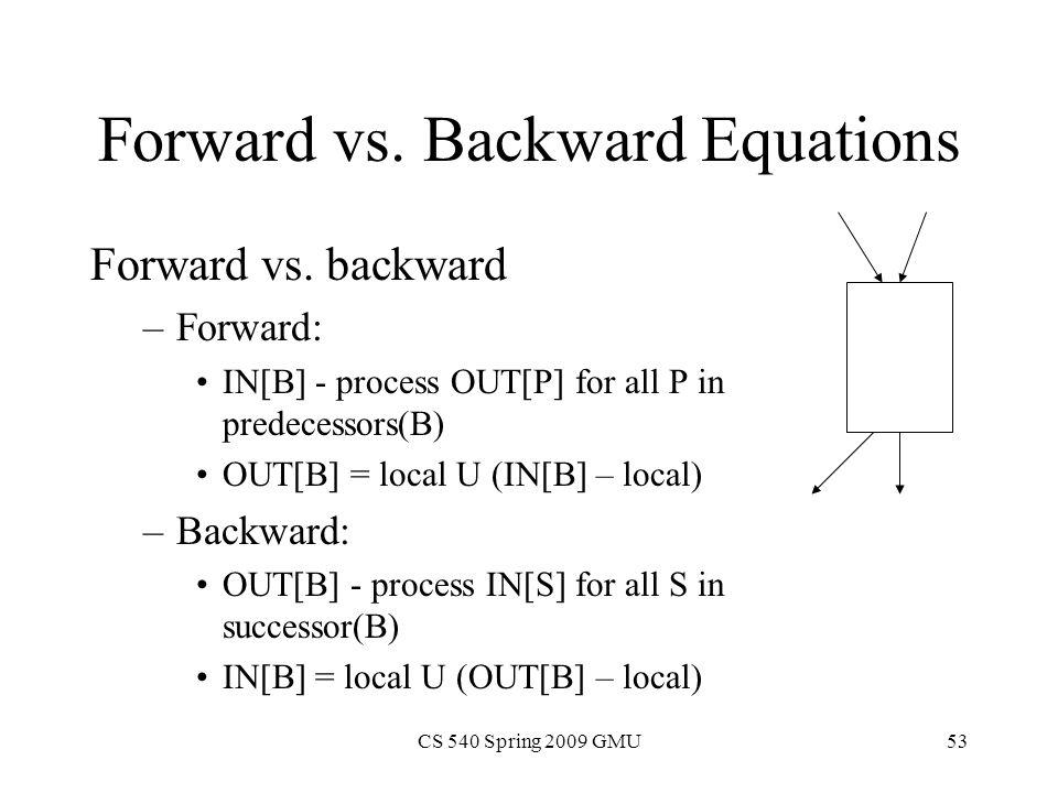 CS 540 Spring 2009 GMU53 Forward vs. Backward Equations Forward vs.
