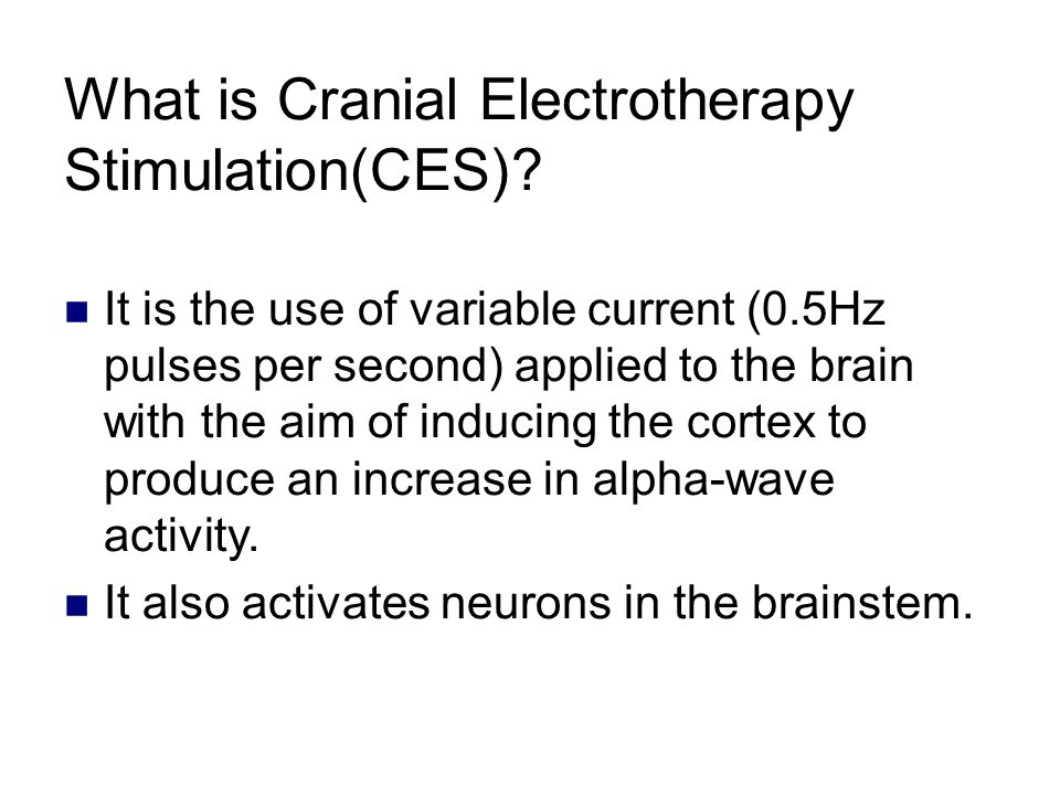 What is Cranial Electrotherapy Stimulation(CES).