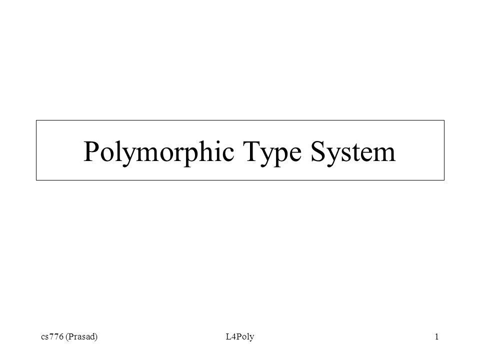 cs776 (Prasad)L4Poly1 Polymorphic Type System