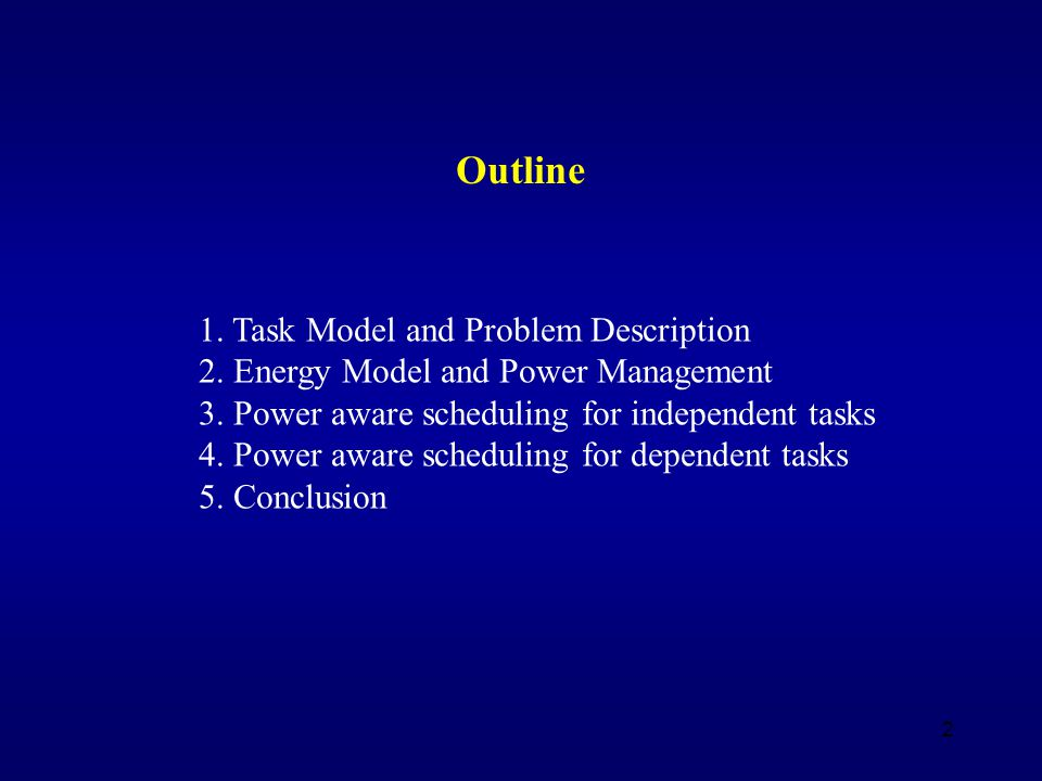 3 Task Model and Problem Description - T i = (c i, a i ) c i is the task's worst case execution time (WCET) based on full CPU speed a i is actual case execution time (ACET) - Problem: Scheduling Scheme for Multi-Processor Systems that Minimizes energy consumption for CPU while still meet Deadline