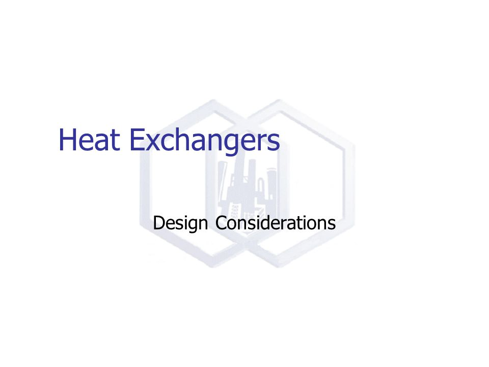 Heat Exchangers Design Considerations