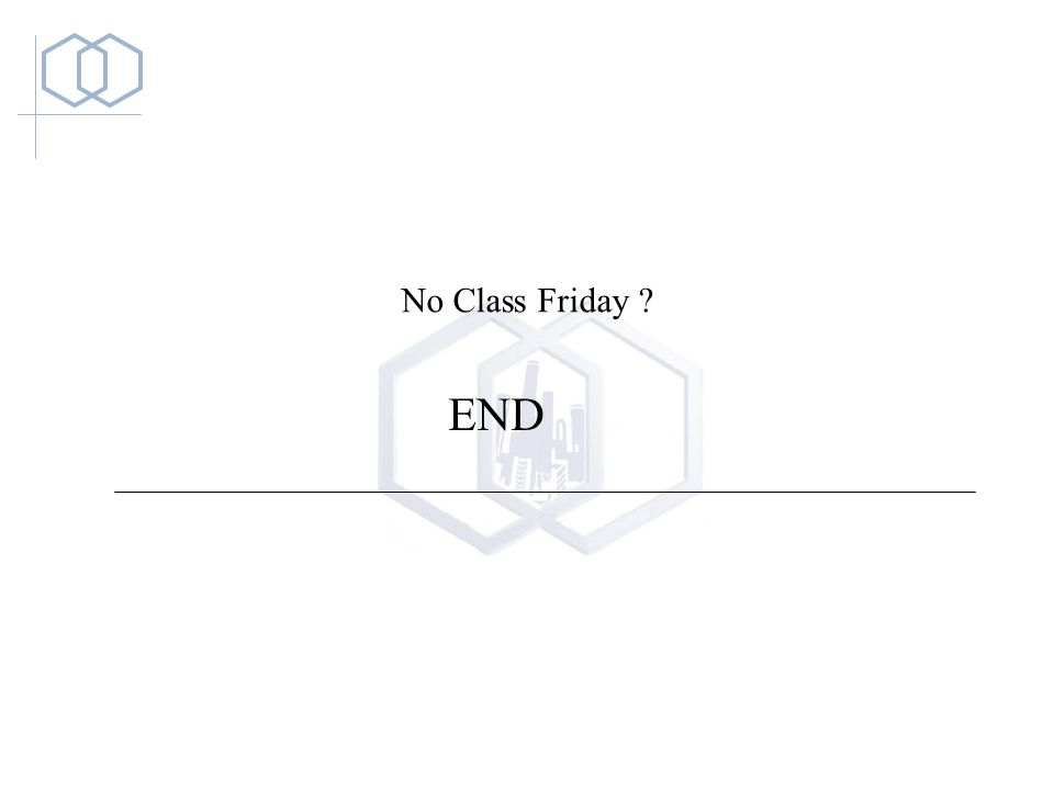 END No Class Friday
