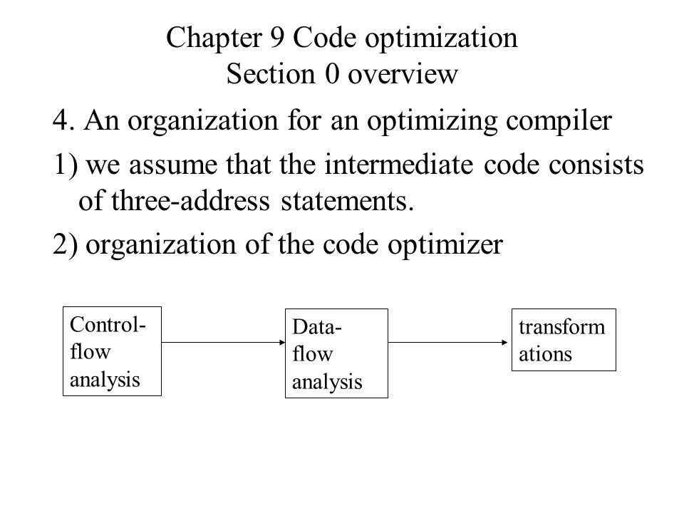 Chapter 9 Code optimization Section 2 Optimization of basic blocks 1.Function-preserving transformations 2)Constant folding & Common sub-expression elimination An expression E is called a common sub- expression if an expression E was previously computed, and the values of variables in E have not changed since the previous computation.