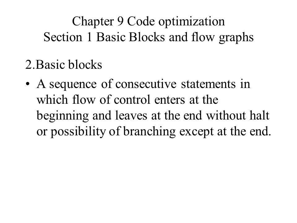 1.Function-preserving transformations 3)Copy Propagation One concerns assignments of the form f:=g called copy statements Chapter 9 Code optimization Section 2 Optimization of basic blocks