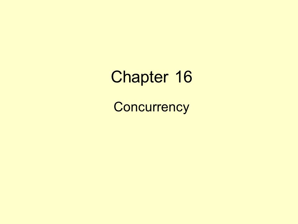 Chapter 16 Concurrency