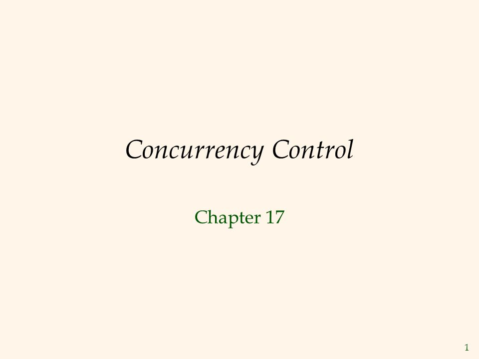 1 Concurrency Control Chapter 17
