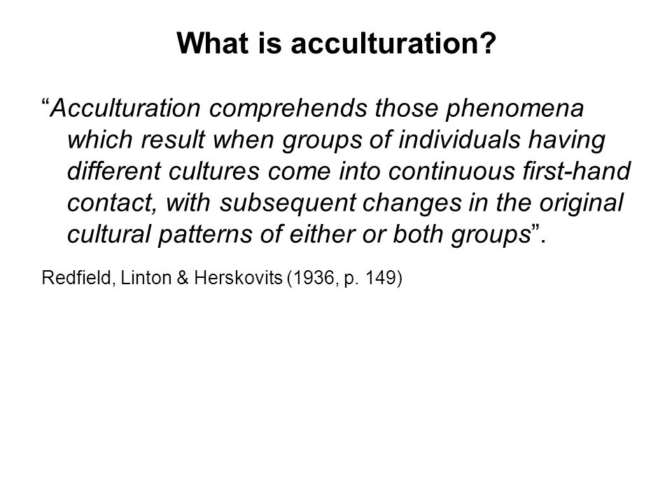 What is acculturation.