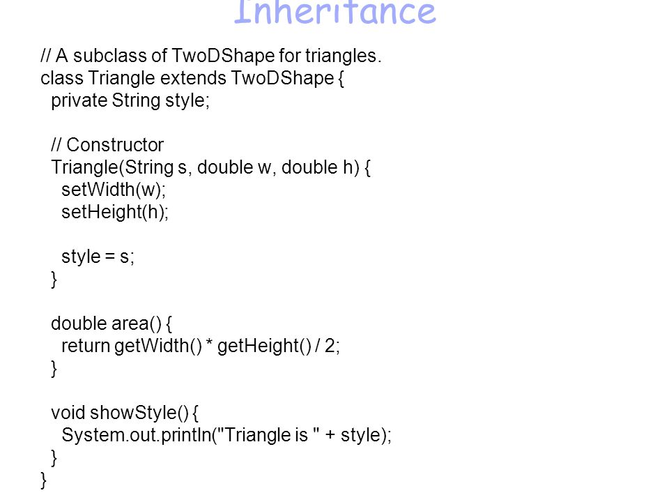 Inheritance // A subclass of TwoDShape for triangles.