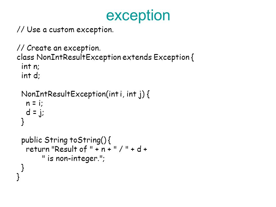 exception // Use a custom exception. // Create an exception.