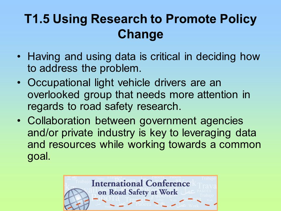 T1.5 Using Research to Promote Policy Change Having and using data is critical in deciding how to address the problem.