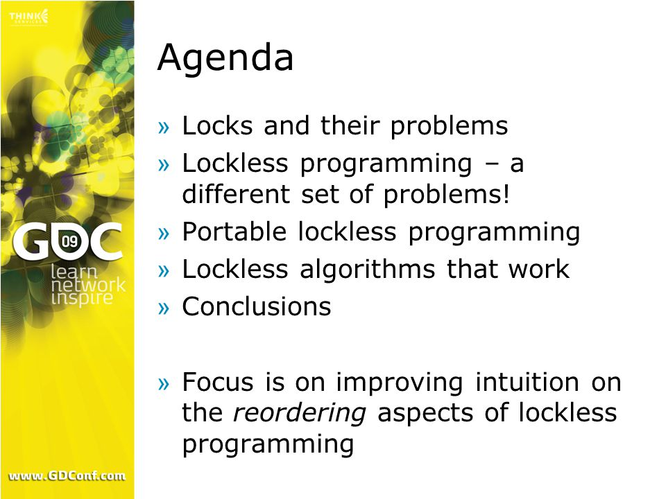 Agenda »Locks and their problems »Lockless programming – a different set of problems.