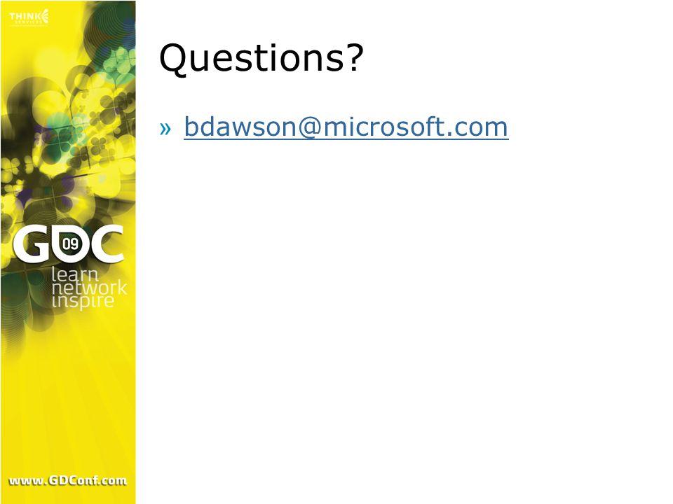 Questions »bdawson@microsoft.combdawson@microsoft.com