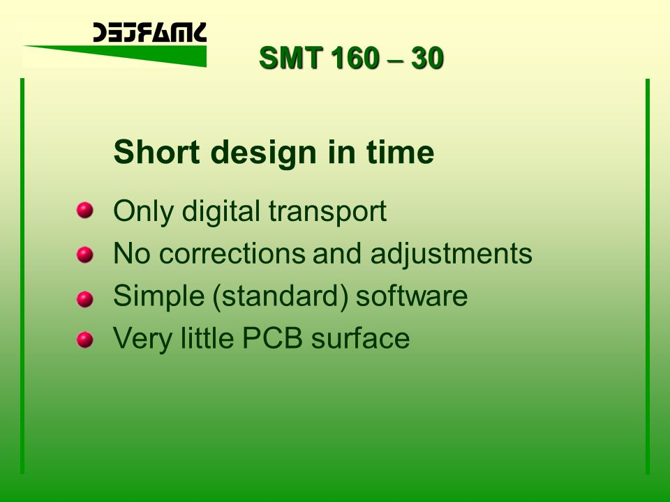 SMT 160 – 30 Sensor output standard totem pole output excellent protection against EMC max 10 metres of cable (shielded!) 1 km with digital interface driver