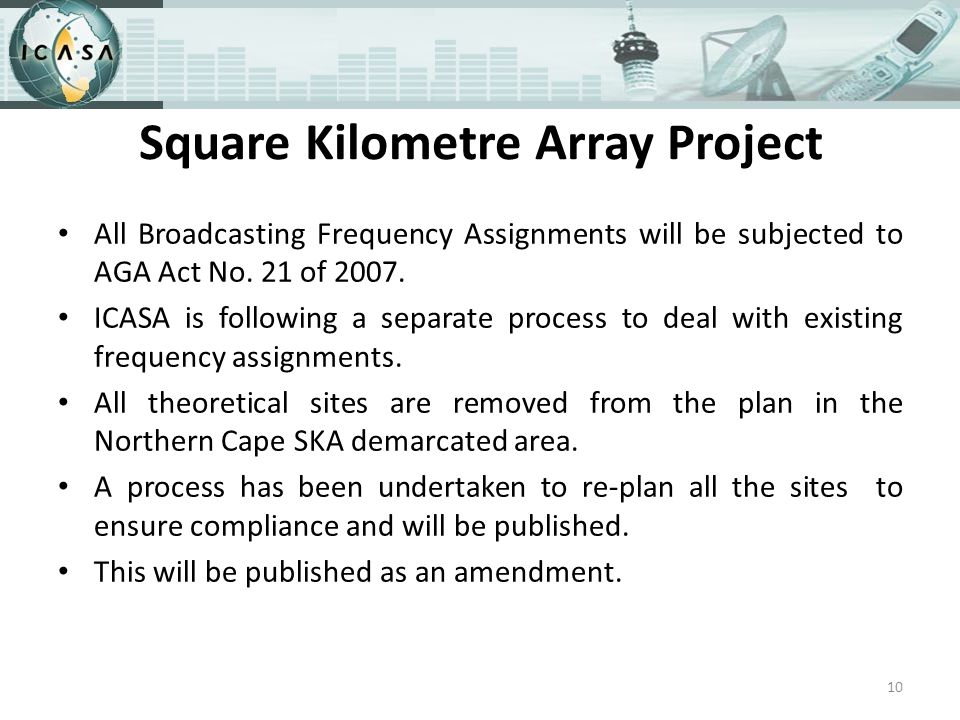 Square Kilometre Array Project All Broadcasting Frequency Assignments will be subjected to AGA Act No.
