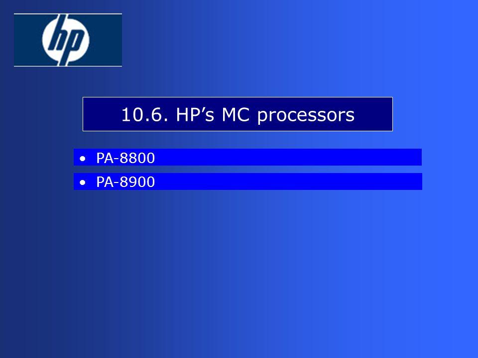 PA-8800 PA-8900 10.6. HP's MC processors