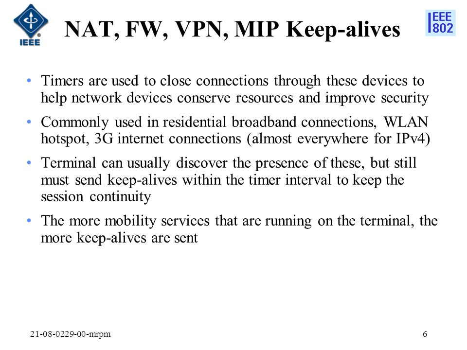 21-08-0229-00-mrpm7 Typical Cellular Internet Access Scenario In cellular/wireless network architectures (3GPP, 3GPP2, WMF) NAT/FW is typically located at the access router , i.e.