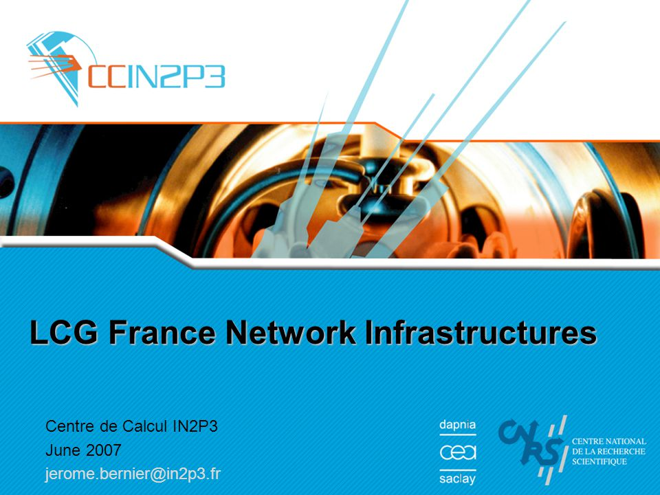 12 CC Physical during 2007 Lyon French Tier2s 10Gbps 2,5Gbps 1Gbps