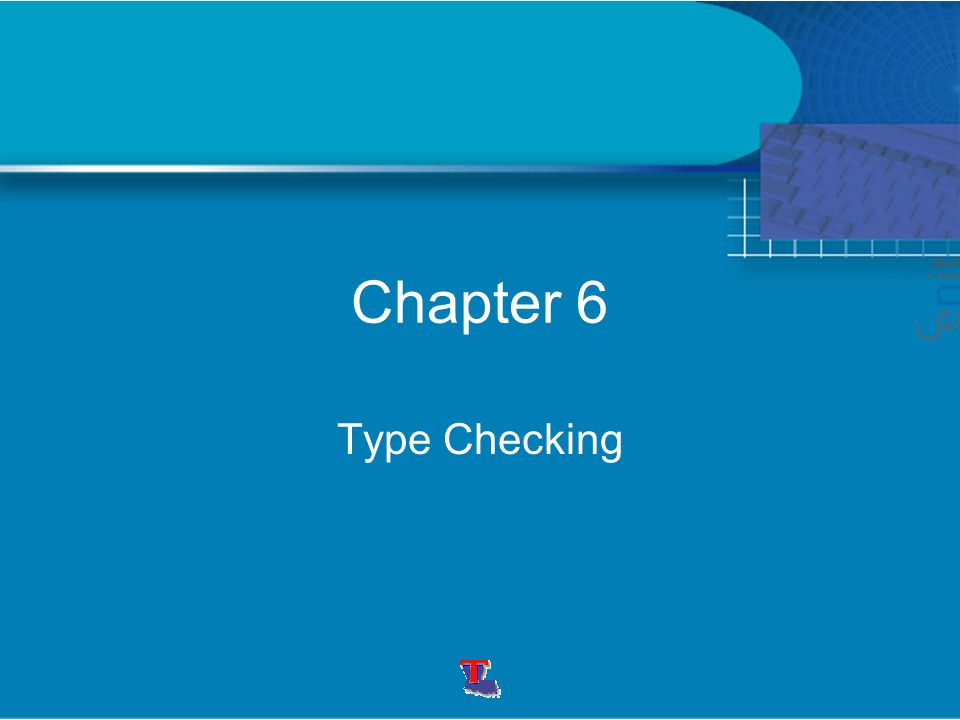 Chapter 6 Type Checking