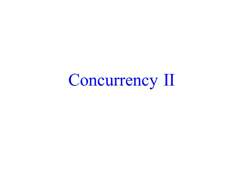 Concurrency II