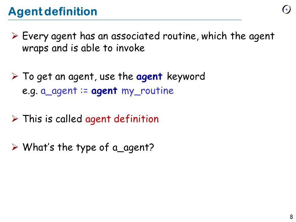 9 EiffelBase classes representing agents * ROUTINE + PROCEDURE + FUNCTION + PREDICATE call item