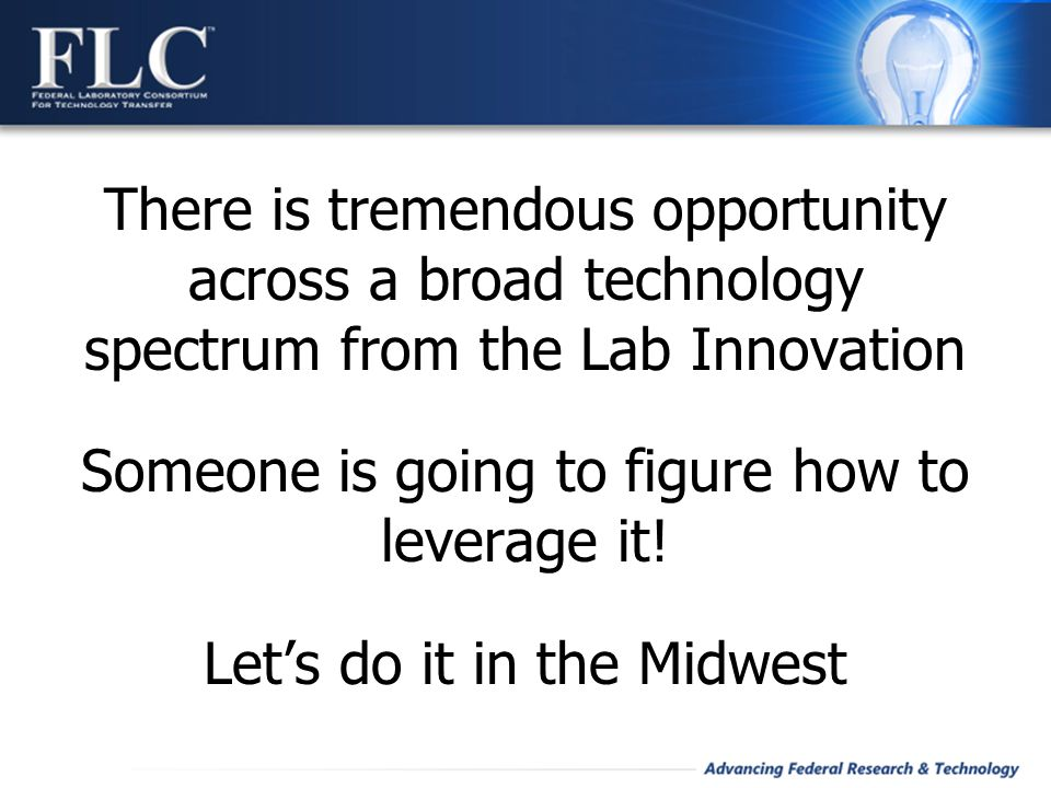 There is tremendous opportunity across a broad technology spectrum from the Lab Innovation Someone is going to figure how to leverage it! Let's do it