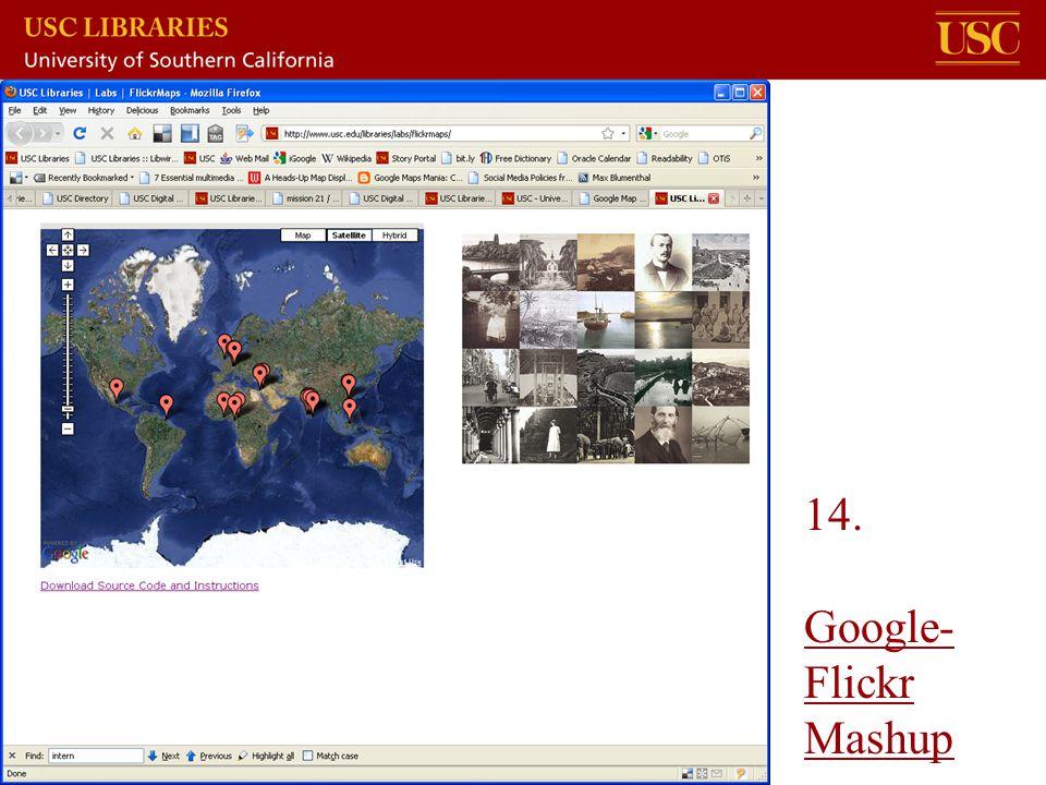 14. Google- Flickr Mashup Google- Flickr Mashup