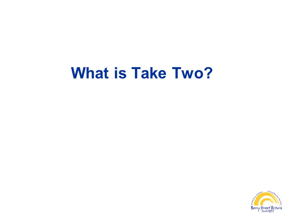 What is Take Two?