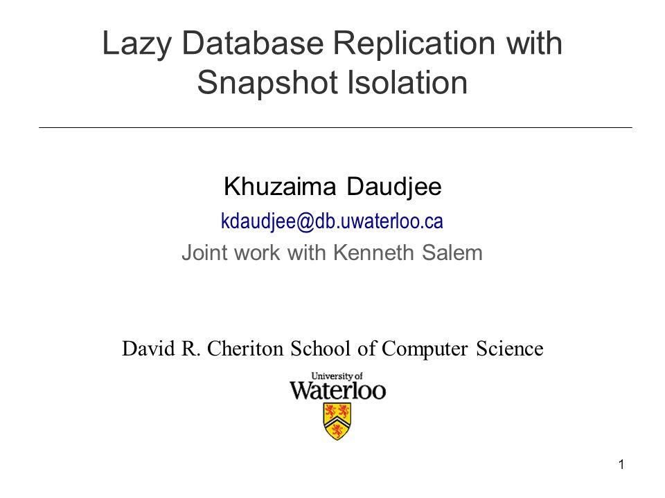 Khuzaima Daudjee - VLDB 20062 Database Replication Centralized System DB transactions Replicated System