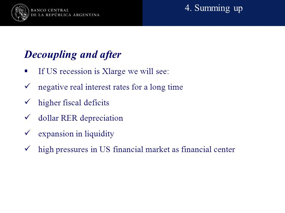 Nombre de la presentación en cuerpo 17 Decoupling and after  If US recession is Xlarge we will see: negative real interest rates for a long time high