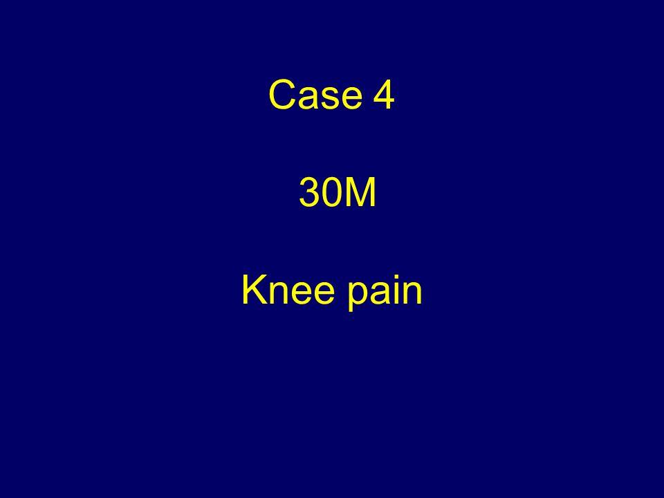 Case 4 30M Knee pain