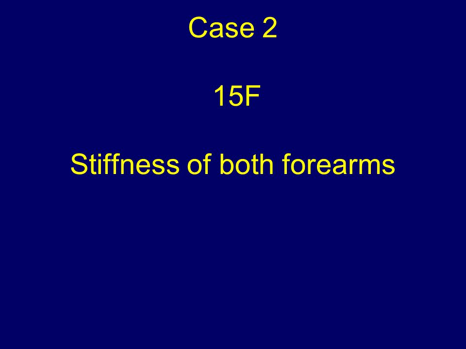 Case 2 15F Stiffness of both forearms