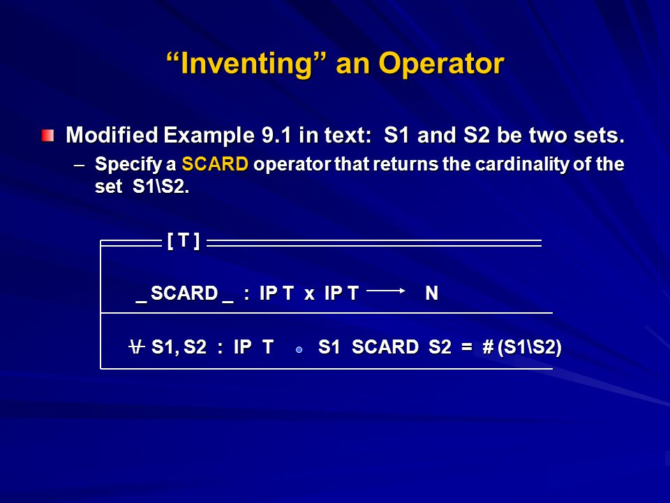 Inventing an Operator Modified Example 9.1 in text: S1 and S2 be two sets.