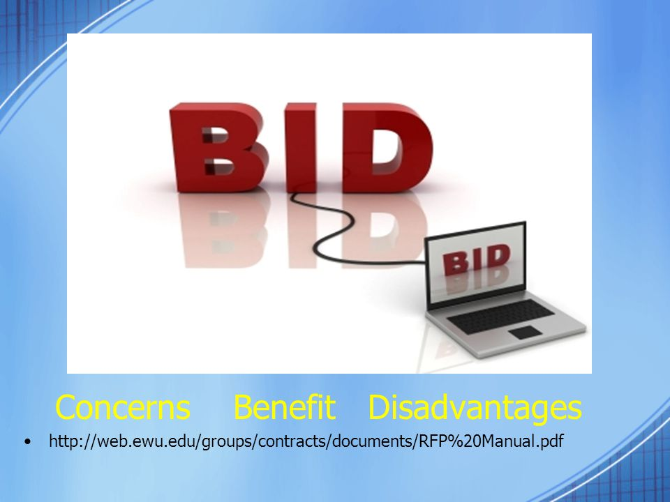 Concerns Benefit Disadvantages http://web.ewu.edu/groups/contracts/documents/RFP%20Manual.pdf