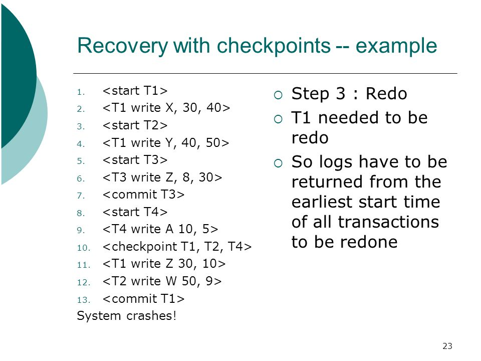 23 Recovery with checkpoints -- example 1. 2. 3.