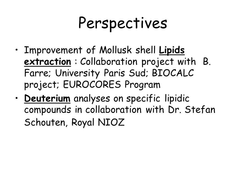 Perspectives Improvement of Mollusk shell Lipids extraction : Collaboration project with B.
