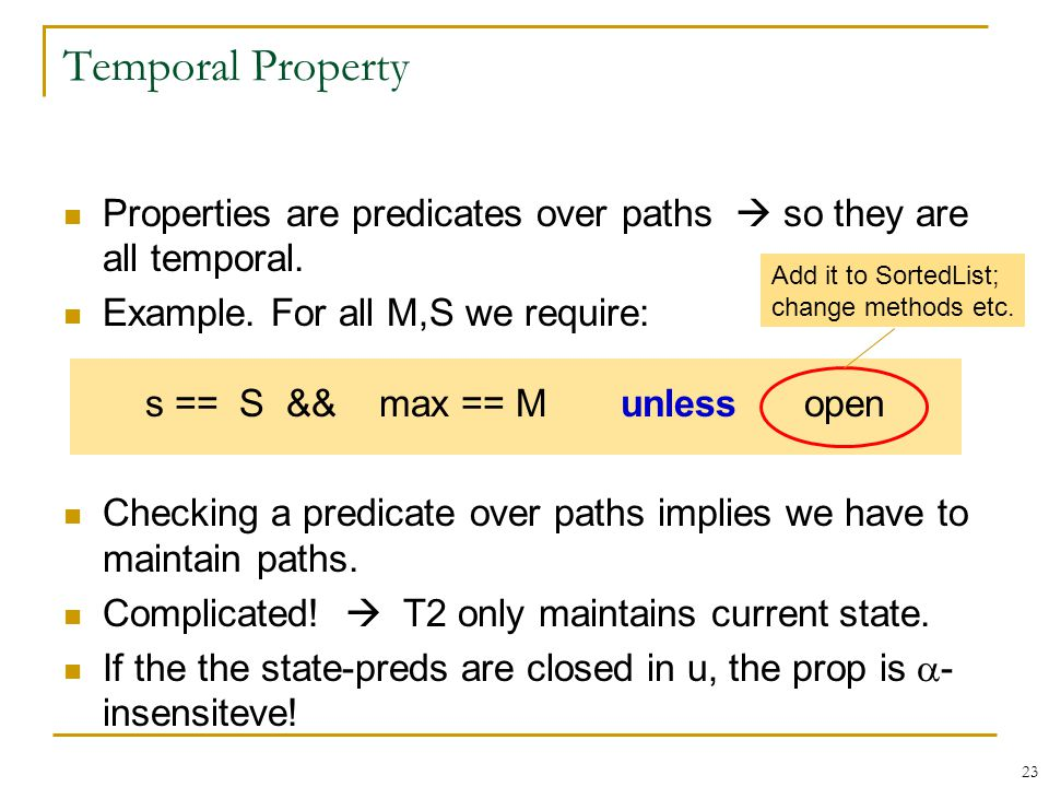 Temporal Property Properties are predicates over paths  so they are all temporal.